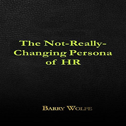The Not-Really-Changing Persona of HR audiobook cover art