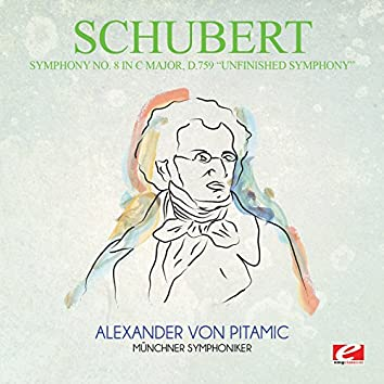 """Schubert: Symphony No. 8 in C Major, D.759 """"Unfinished Symphony"""" (Digitally Remastered)"""