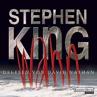 Wahn                   Autor:                                                                                                                                 Stephen King                               Sprecher:                                                                                                                                 David Nathan                      Spieldauer: 25 Std. und 11 Min.     3.363 Bewertungen     Gesamt 4,4