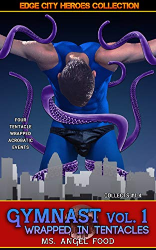 Gymnast Vol. 1: Wrapped in Tentacles (MM / Vore / Bondage / Aliens) (Edge City Collections Book 2)