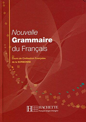 Nouvelle grammaire du français: Cours de Civilisation Française de la Sorbonne
