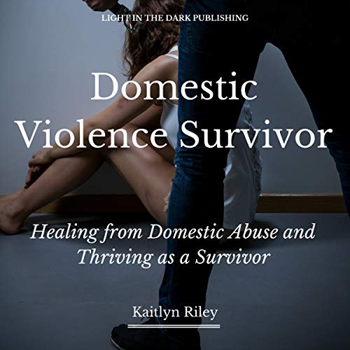 Domestic Violence Survivor Audiobook By Kaitlyn Riley cover art