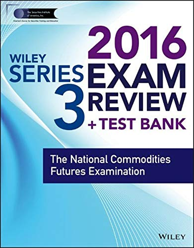 Wiley Series 3 Exam Review 2016 Test Bank The National Commodities Futures Examination Wiley Finra