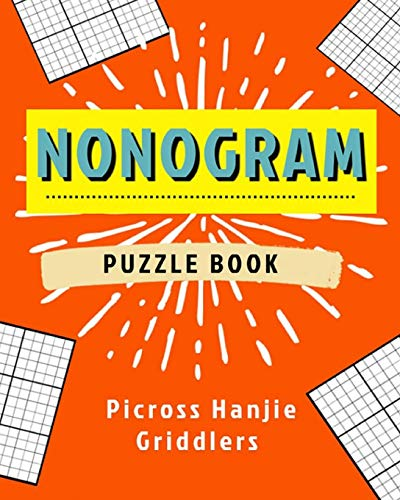 Nonogram Puzzles Book: Japanese Crossword Picture Logic Puzzles / Brain training for young and old / Picross Hanjie Griddlers
