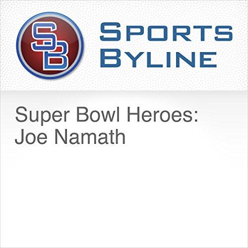 Super Bowl Heroes: Joe Namath audiobook cover art