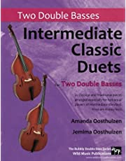Intermediate Classic Duets for Two Double Basses: 22 classical and traditional pieces arranged for two players of equal standard. Most in easy keys.