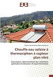 Chauffe-eau solaire A thermosiphon A capteur plan vitre: Conception, determination des conditions optimales d'utilisation et experimentation