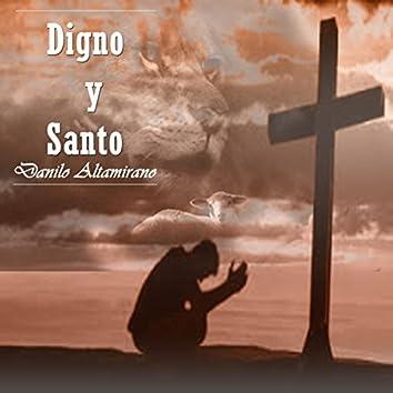 Digno y Santo