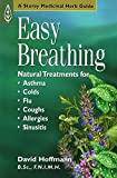 Easy Breathing: Natural Treatments for Asthma, Colds, Flu, Coughs, Allergies, and Sinusitis (English Edition)