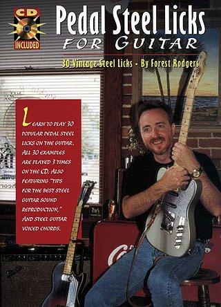 PEDAL STEEL LICKS FOR GUITAR - arrangiert für Gitarre - mit CD [Noten / Sheetmusic] Komponist: RODGERS FOREST