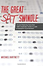 The Great SAT Swindle: A novel featuring more than 1500 vocabulary words in a tale of deception & punishment