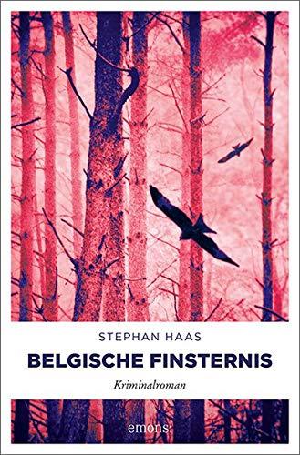 Belgische Finsternis: Kriminalroman