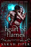 Heart of Flames: A Dark Vampire Romance (Vampire Royals of New York: Gabriel Book 3)