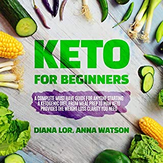 Keto for Beginners: A Complete Must Have Guide for Anyone Starting a Ketogenic Diet, from Meal Prep to How Keto Provides the Weight Loss Clarity You Need audiobook cover art