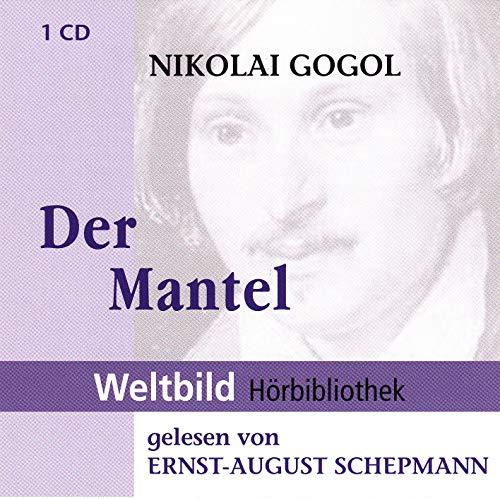 Nikolai Gogol - Der Mantel - gelesen von Ernst-August Schepmann