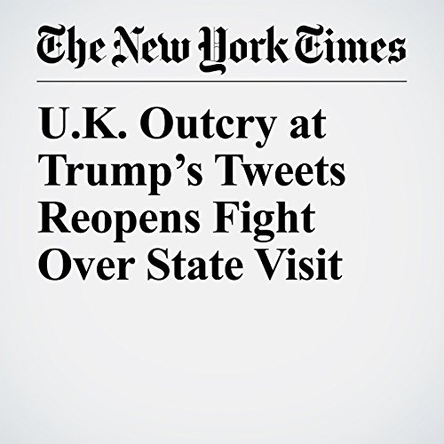 U.K. Outcry at Trump's Tweets Reopens Fight Over State Visit copertina
