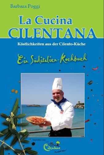 La Cucina Cilentana - Köstlichkeiten aus der Cilento-Küche: Ein Süditalien-Kochbuch