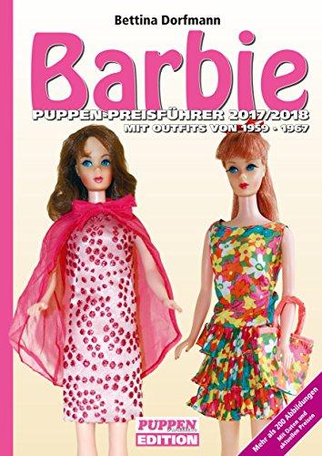 Barbie Puppen-Preisführer 2017/2018: Mit Outfits von 1959-1967
