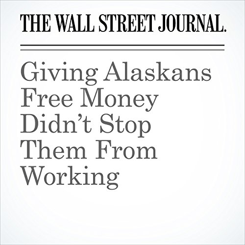 Giving Alaskans Free Money Didn't Stop Them From Working copertina