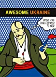 Awesome Ukraine: Interesting Things You Need To Know - Your Ukraine Travel Guide & Guidebook