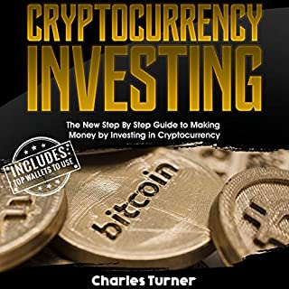 Cryptocurrency Investing: The New Step by Step Guide to Making Money by Investing in Cryptocurrency cover art