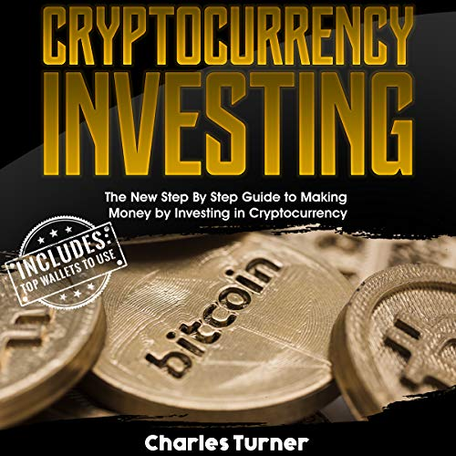 Cryptocurrency Investing: The New Step by Step Guide to Making Money by Investing in Cryptocurrency                   By:                                                                                                                                 Charles Turner                               Narrated by:                                                                                                                                 Bode Brooks                      Length: 1 hr and 14 mins     1 rating     Overall 1.0