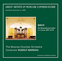 Bach,J.S. - Ein Musikalisches Opfer - Rudolf Barshai / Great Artists in Moscow Conservatoire