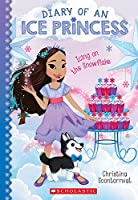 Icing on the Snowflake (Diary of an Ice Princess)