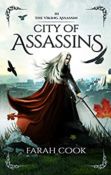 City of Assassins (THE VIKING ASSASSIN SERIES Book 3) by [Farah Cook]