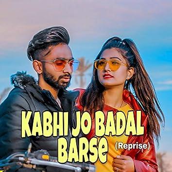 Kabhi Jo Badal Barse (Reprise)
