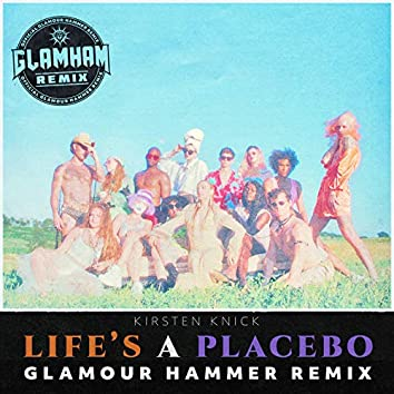Life's A Placebo (Glamour Hammer Remix)