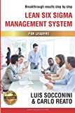 Lean Six Sigma Management System: Breakthrough Results Step by Step: Volume 1 (Lean Six Sigma Certification)