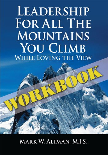 Leadership For All the Mountains You Climb:Workbook