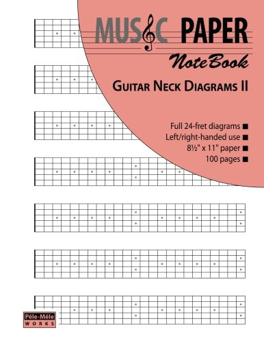 MUSIC PAPER NoteBook - Guitar Neck Diagrams II