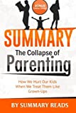 Summary: The Collapse of Parenting: How We Hurt Our Kids When We Treat Them Like Grown Ups by Leonard Sax   with BONUS Critics Corner