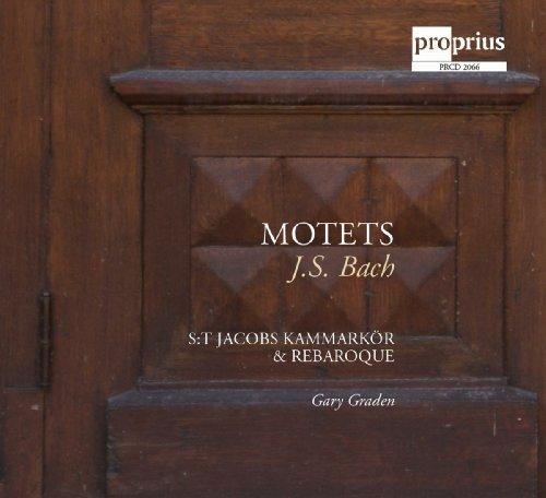 Bach: Motets (St Jacobs Kammarkör, REbaroque, Gary Graden) (Proprius: PRCD2066)