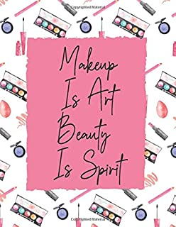 Makeup Is Art Beauty is Spirit: Makeup Artist Daily Appointment Book with Face Chart Pages