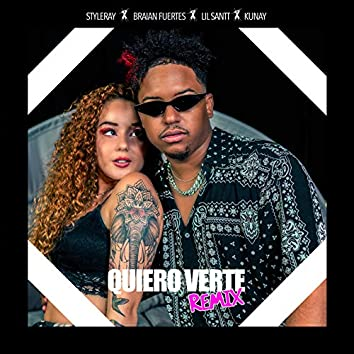 Quiero Verte (feat. Lil Santt, Braian Fuertes & Kunay ElNegro) (Remix)
