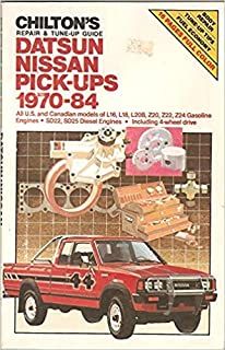 Chilton's repair & tune-up guide, Datsun Nissan pick-ups, 1970-84: All U.S. and Canadian models of L16, L18, L20B, Z20, Z22, Z24 gasoline engines, SD22, SD25 diesel engines, including 4-wheel drive