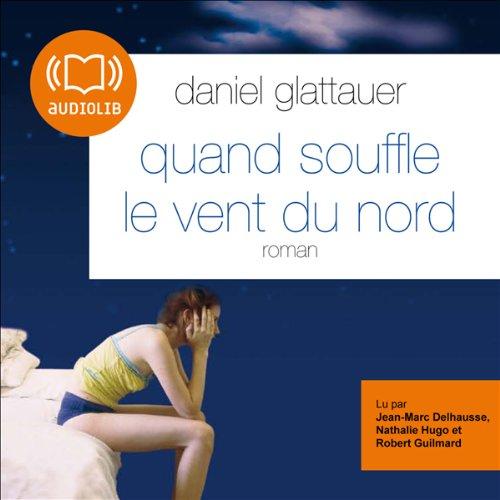 [LIVRE AUDIO] DANIEL GLATTAUER - QUAND SOUFFLE LE VENT DU NORD  [MP3 256KBPS]