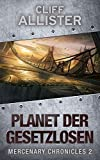 Planet der Gesetzlosen: MERCENARY CHRONICLES 2