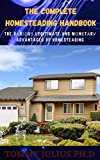 The Complete Homesteading Handbook: The vаrіоuѕ legitimate and mоnеtаrу advantages of Homesteading (English Edition)