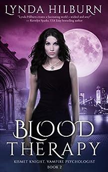 Blood Therapy: Kismet Knight, Vampire Psychologist Book #2 by [Lynda Hilburn]