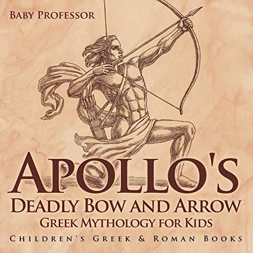 Apollo's Deadly Bow and Arrow - Greek Mythology for Kids   Children's Greek & Roman Books