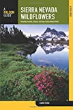 Sierra Nevada Wildflowers: A Field Guide To Common Wildflowers And Shrubs Of The Sierra Nevada, Including Yosemite, Sequoia, And Kings Canyon National Parks (Wildflower Series)