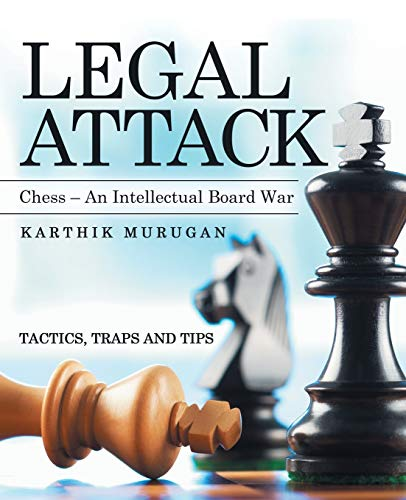 Compare Textbook Prices for Legal Attack: Chess an Intellectual Board War  ISBN 9781480897212 by Murugan, Karthik