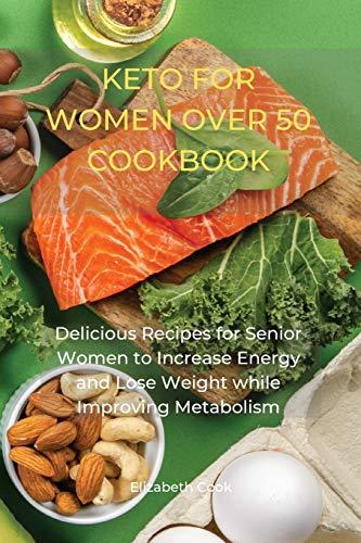 Keto for Women Over 50 Cookbook