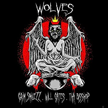Wolves (feat. Will Gates & Tha Bisshop)