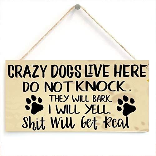 YUYDYU Placa de madera para colgar en la puerta, para amantes de los perros, Crazy Dogs Live Here Do Not Knock They Will Bark I Will Yell, 20 x 10 x 0,2 cm