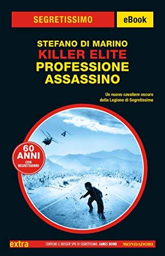 Killer Elite. Professione assassino (Segretissimo)